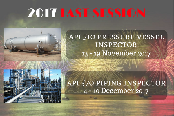 2017 Last Session - API 510 & API 570